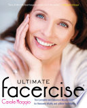 """""""Ultimate Facercise: The Complete and Balanced Muscle-Toning Program for RenewedVitality and a MoreYo uthful Appearance"""" by Carole Maggio"""