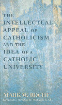 The Intellectual Appeal of Catholicism   the Idea of a Catholic University