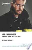 Her Firefighter Under the Mistletoe Book