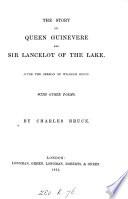 The Story of Queen Guinevere and Sir Lancelot of the Lake  After the Germ  with Other Poems by C  Bruce