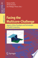 Facing The Multicore Challenge