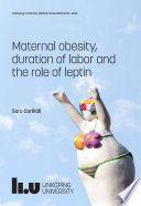 Maternal Obesity Duration Of Labor And The Role Of Leptin Book PDF