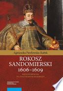 Rokosz sandomierski 1606–1609. Rzeczpospolita na politycznym rozdrożu