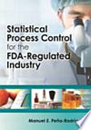 Statistical Process Control for the FDA Regulated Industry