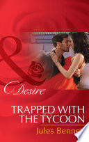 Trapped With The Tycoon  Mills   Boon Desire   Mafia Moguls  Book 1