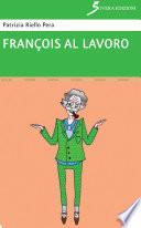 François al lavoro