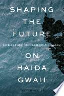 Shaping The Future On Haida Gwaii