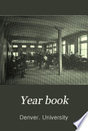 Year Book of the University of Denver and Colorado Seminary
