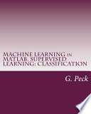 Machine Learning in Matlab. Supervised Learning
