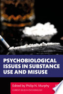Psychobiological Issues in Substance Use and Misuse Book