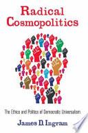 Radical Cosmopolitics