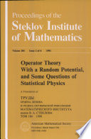 Operator Theory with a Random Potential, and Some Questions of Statistical Physics