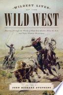 Wildest Lives of the Wild West