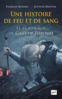 Une histoire de feu et de sang. Le Moyen Âge de Game of Thrones Pdf/ePub eBook