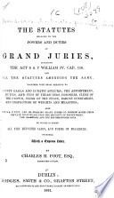 The Statutes Relating to the Powers and Duties of Grand Juries