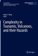 Complexity in Tsunamis  Volcanoes  and their Hazards