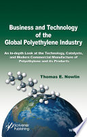 Business and Technology of the Global Polyethylene Industry