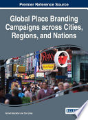 Global Place Branding Campaigns across Cities  Regions  and Nations