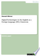 Digital Technologies in the English as a Foreign Language  EFL  Classroom