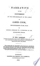 Narrative of the conversion  by the instrumentality of two ladies  of James Cook  the murderer of Mr  Paas  in letters addressed to a Clergyman  J  T  Holloway   etc