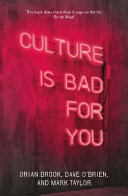 link to Culture is bad for you : inequality and the cultural and creative industries in the TCC library catalog