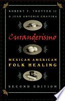 Curanderismo Mexican American Folk Healing
