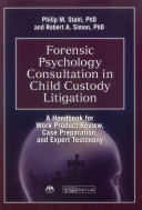 Forensic Psychology Consultation in Child Custody Litigation: A ...