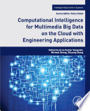 Computational Intelligence for Multimedia Big Data on the Cloud with Engineering Applications Book