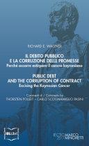 Il debito pubblico e la corruzione delle promesse. Perché occorre estirpare il cancro keynesiano; Public Debt and the Corruption of Contract. Excising the Keynesian Cancer