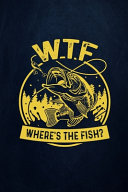 WTF Where s The Fish