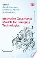 Innovative Governance Models for Emerging Technologies