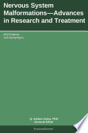 Nervous System Malformations   Advances in Research and Treatment  2013 Edition Book