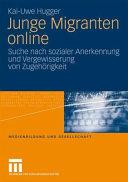 Junge Migranten online: Suche nach sozialer Anerkennung und ...