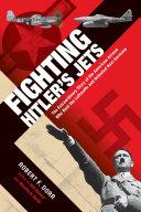 Fighting Hitler's Jets