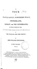A tour in France  Savoy  northern Italy  Switzerland  Germany and the Netherlands  in     1825