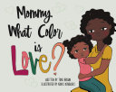 Mommy  What Color is Love