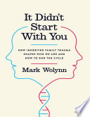 It Didn t Start with You  How Inherited Family Trauma Shapes Who We Are and How to End the Cycle