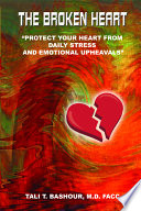 The Broken Heart Protect Your Heart From Daily Stress And Emotional Upheavels