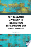 The Ecosystem Approach In International Environmental Law
