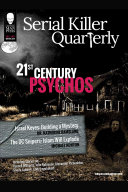 Serial Killer Quarterly Vol 1 No 1    21st Century Psychos
