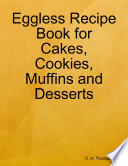 Eggless Recipe Book for Cakes  Cookies  Muffins and Desserts