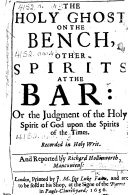 The Holy Ghost on the Bench  Other Spirits at the Bar  Or the Judgment of the Holy Spirit of God Upon the Spirits of the Times  Recorded in Holy Writ  and Reported by R  Hollingworth   With a Preface by T  Manton