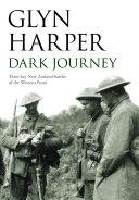 Dark Journey  Three key NZ battles of the western front