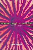 Murder, Magic, and Medicine