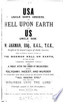 U.S.A., Uncle Sam's Abscess; Or, Hell Upon Earth for U.S., Uncle Sam