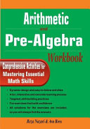 Arithmetic and Pre Algebra Workbook Book