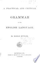 A Practical and Critical Grammar of the English Language