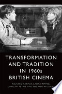 Transformation and Tradition in 1960s British Cinema