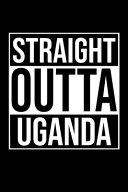 Straight Outta Uganda
