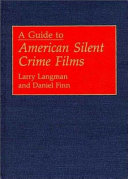 A Guide To American Silent Crime Films